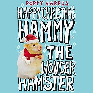 Happy Christmas, Hammy the Wonder Hamster Audiobook
