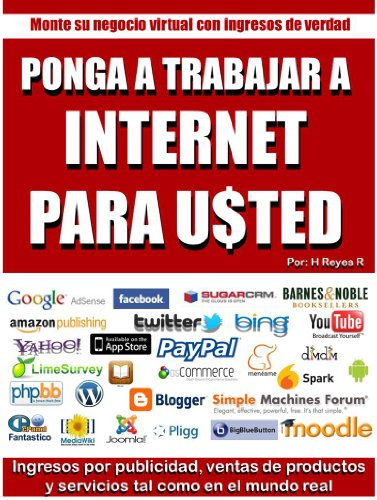 Descargar Libro Ponga A Internet A Trabajar Para Usted. Horacio Reyes