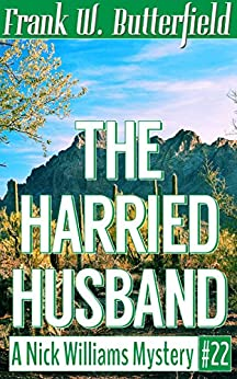 The Harried Husband (A Nick Williams Mystery Book 22) (English Edition) por [Butterfield, Frank W.]