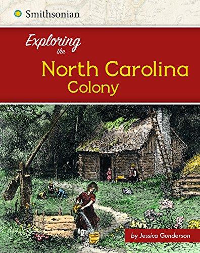 Exploring the North Carolina Colony (Exploring the 13 Colonies)