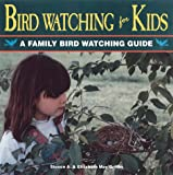 Bird Watching for Kids, Steven A. Griffin, 1559714573