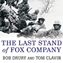 The Last Stand of Fox Company: A True Story of U.S. Marines in Combat Audiobook by Bob Drury, Tom Clavin Narrated by Michael Prichard