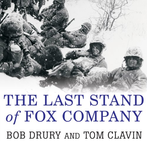 The Last Stand of Fox Company: A True Story of U.S. Marines in Combat Audiobook [Free Download by Trial] thumbnail