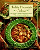 Healthy Homestyle Cooking : 200 of Your Favorite Family Recipes-With a Fraction of the Fat