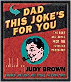 Dad, This Joke's for You, ed. Brown Judy, 1569065845