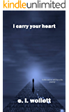 i carry your heart (English Edition)