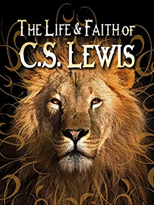 The Life and Faith of CS Lewis