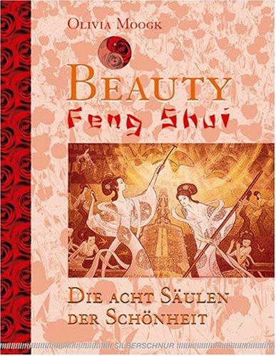 Beauty Feng Shui: Die acht Säulen der Schönheit Taschenbuch – Illustriert, 1999 Olivia Moogk Silberschnur 393165270X Esoterik