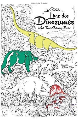 Le Grand Livre Des Dinosaures - Anti -stress Relaxation Therapy A Colorier Pour Adultes Et Enfants  Tous Les Types De Dinosaures: Travel Size - ... Triceratops, The Friendliest Dinosaur