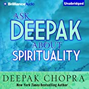 Ask Deepak About Spirituality | Deepak Chopra
