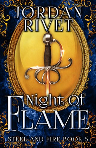 Night of Flame (Steel and Fire Book 5) ()