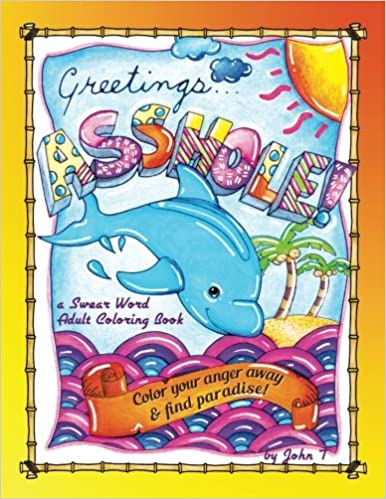 greetingsasshole a swear word adult coloring book color your anger away find paradise