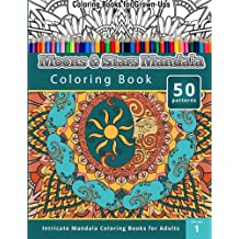 Coloring Books for Grown-Ups: Moons & Stars Mandala Coloring Book (Intricate Mandala Coloring Books for Adults) Volume 1