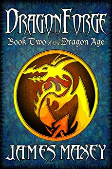 Dragonforge (Bitterwood Series Book 2) by [Maxey, James]