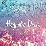 Magnolia Drive  (Cavanaugh Island Novels, Book 4)