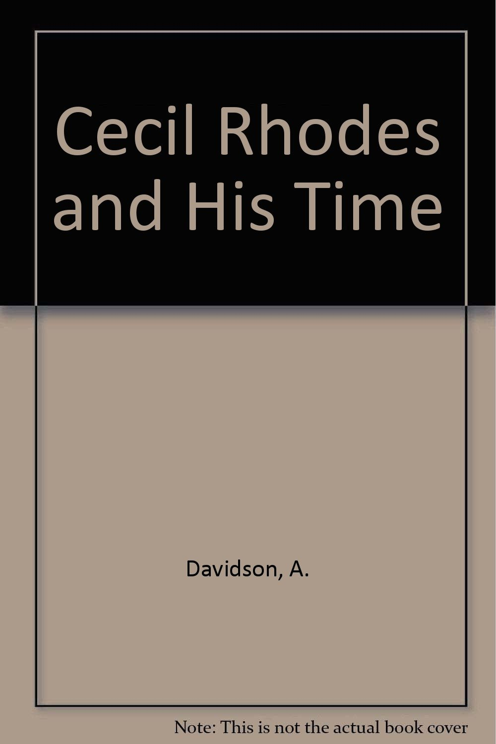 Cecil Rhodes and His Time