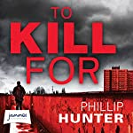 To Kill For | Phillip Hunter