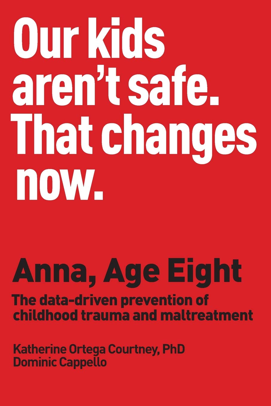 In Us 1 In 8 Kids Maltreated By Age 18 >> Anna Age Eight The Data Driven Prevention Of Childhood
