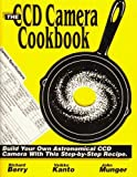 img - for The Ccd Camera Cookbook: How to Build Your Own Ccd Camera/Book and Disk book / textbook / text book