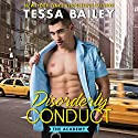 Disorderly Conduct: The Academy Audiobook by Tessa Bailey Narrated by Samantha Cook, Alexander Cendese