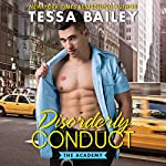 Disorderly Conduct: The Academy | Tessa Bailey