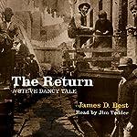 The Return: Steve Dancy Tales, Book 4 | James D. Best