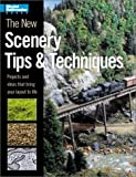 The New Scenery Tips & Techniques (Model Railroader)