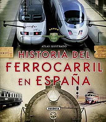 Atlas ilustrado. Historia del ferrocarril en España eBook: Susaeta Ediciones S A: Amazon.es: Tienda Kindle