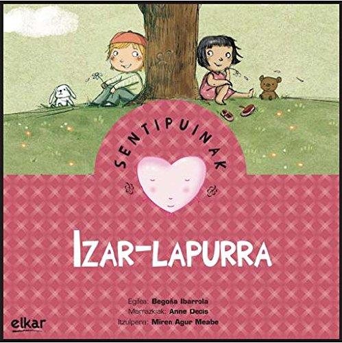 Izar-lapurra (Sentipuinak) (Euskera) Tapa blanda – 24 oct 2014 Anne Decis Miren Agur Meabe Plaza Elkar 8490273227