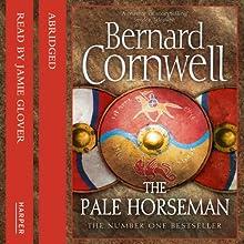 The Pale Horseman: The Last Kingdom Series, Book 2 Audiobook by Bernard Cornwell Narrated by Jamie Glover