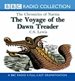 The Chronicles Of Narnia: The Voyage Of The Dawn Treader (BBC Radio Collection: Chronicles of Narnia)