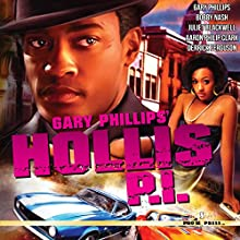 Gary Phillips' Hollis P.I. Audiobook by Derrick Ferguson, Bobby Nash, Juliet Blackwell, Aaron Philip Clark, Gary Phillips Narrated by Ferdie Luthy