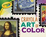 img - for Crayola Art of Color (Crayola Colorology) book / textbook / text book