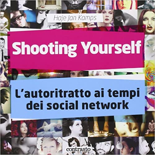 Shooting yourself. L'autoritratto ai tempi dei social network