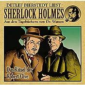 Das Rätsel der Robert Clive (Sherlock Holmes: Aus den Tagebüchern von Dr. Watson) | Gunter Arentzen