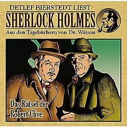 Das Rätsel der Robert Clive (Sherlock Holmes: Aus den Tagebüchern von Dr. Watson)