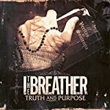 Truth and Purpose by I THE BREATHER (2012-02-28)