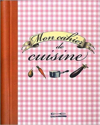 En ligne Mon cahier de cuisine pdf