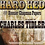 Hard Hed: The Hoosier Chapman Papers   Charles Tidler