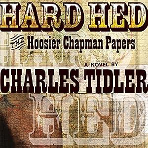 Hard Hed: The Hoosier Chapman Papers Audiobook