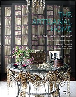 The Artisanal Home Interiors And Furniture Of Casamidy Anne Marie Midy Jorge Almada Anita Sarsidi Celerie Kemble Ingrid Abramovitch 9780847843664