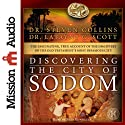 Discovering the City of Sodom: The Fascinating, True Account of the Discovery of the Old Testament's Most Infamous City Audiobook by Steven Collins, Latayne C. Scott Narrated by Sean Runnette