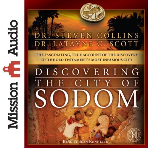 Discovering the City of Sodom: The Fascinating, True Account of the Discovery of the Old Testament's Most Infamous City by Mission Audio