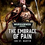 The Embrace of Pain: Warhammer 40,000 | Ian St Martin