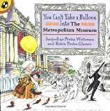 You Can't Take a Balloon into the Metropolitan Museum, Jacqueline Preiss Weitzman, 0140568166