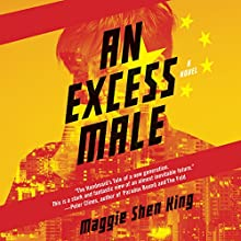 An Excess Male: A Novel Audiobook by Maggie Shen King Narrated by James Chen, Tim Chiou, Elaine Kao