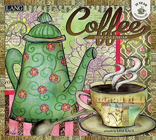 "LANG - 2018 Wall Calendar - ""Coffee"" - Artwork By Lisa Kaus - 12 Month - Open, 13 3/8"" X 24"""