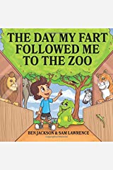 The Day My Fart Followed Me To The Zoo (My Little Fart) Paperback