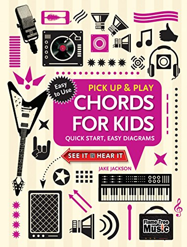 Chords for Kids (Pick Up and Play): Quick Start, Easy Diagrams (Pick Up & Play)