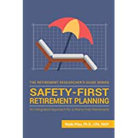 Safety-First Retirement Planning: An Integrated Approach for a Worry-Free Retirement